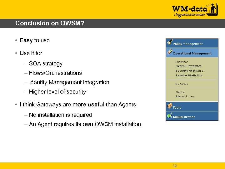 Conclusion on OWSM? • Easy to use • Use it for – SOA strategy