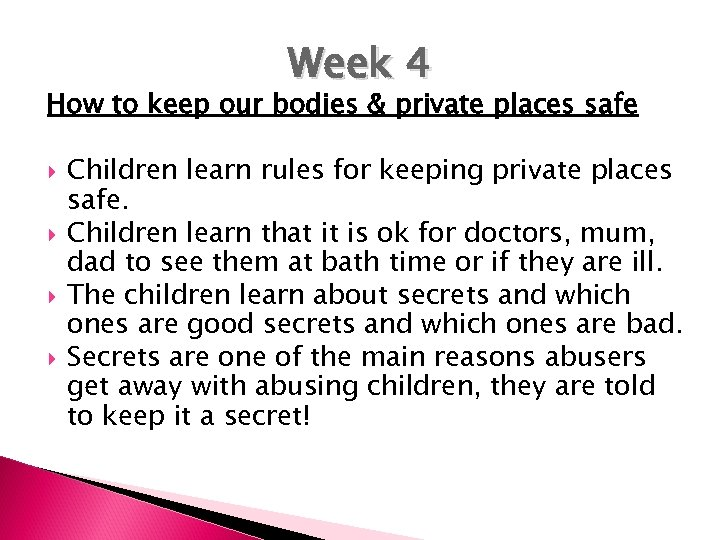 Week 4 How to keep our bodies & private places safe Children learn rules