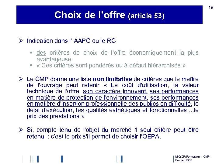 19 Choix de l'offre (article 53) Ø Indication dans l' AAPC ou le RC