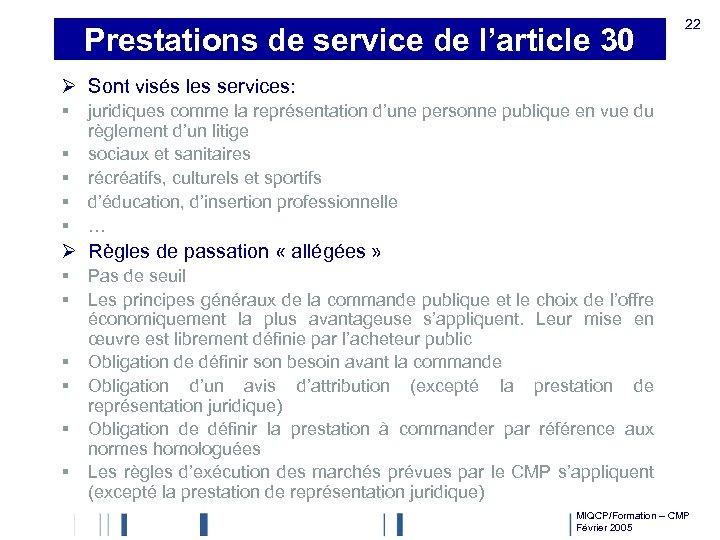 Prestations de service de l'article 30 22 Ø Sont visés les services: § §