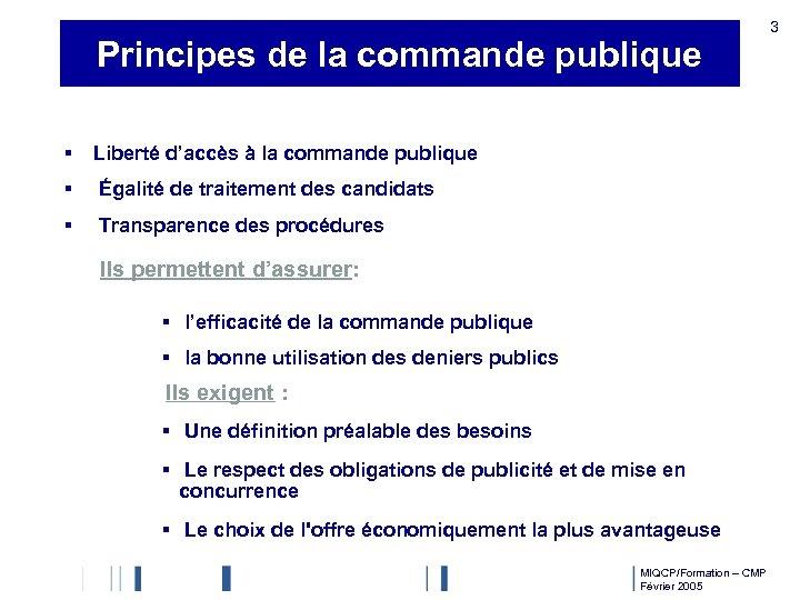 Principes de la commande publique § Liberté d'accès à la commande publique § Égalité