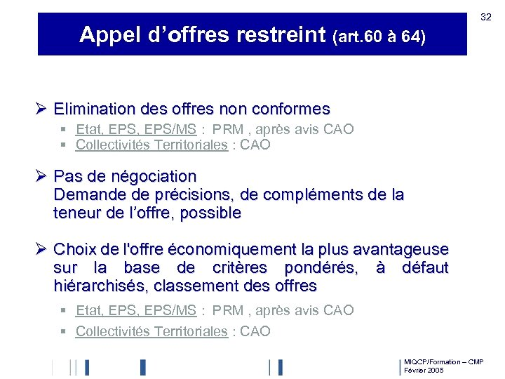Appel d'offres restreint (art. 60 à 64) 32 Ø Elimination des offres non conformes
