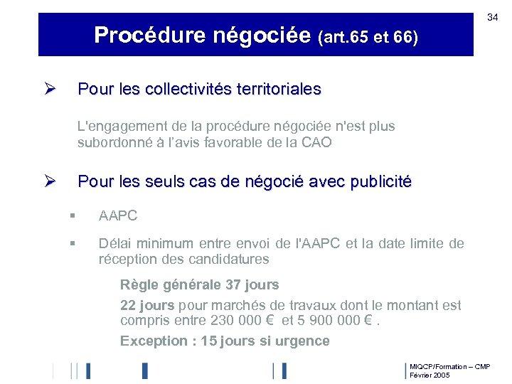Procédure négociée (art. 65 et 66) Ø 34 Pour les collectivités territoriales L'engagement de