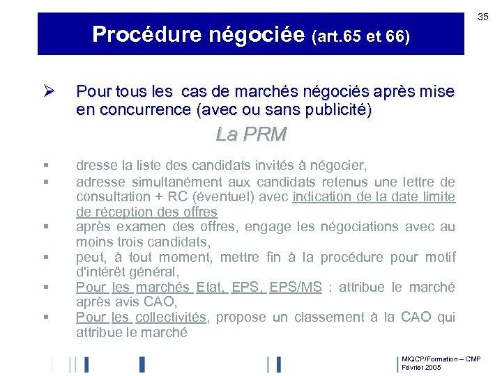 Procédure négociée (art. 65 et 66) Ø 35 Pour tous les cas de marchés