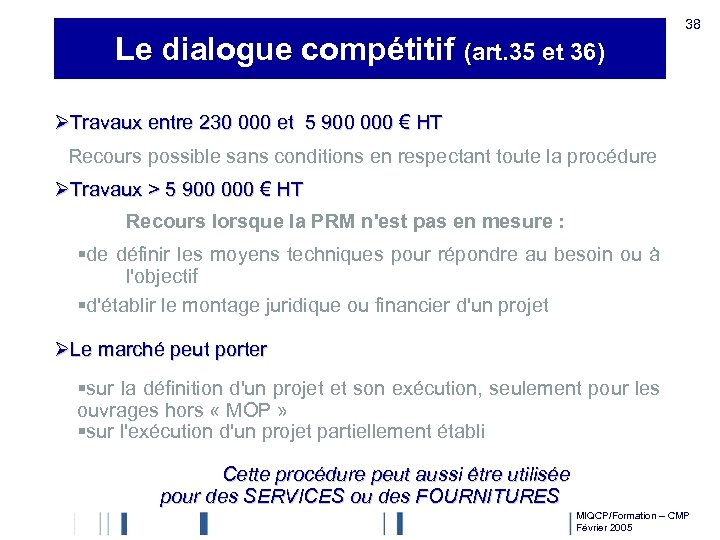 Le dialogue compétitif (art. 35 et 36) 38 ØTravaux entre 230 000 et 5