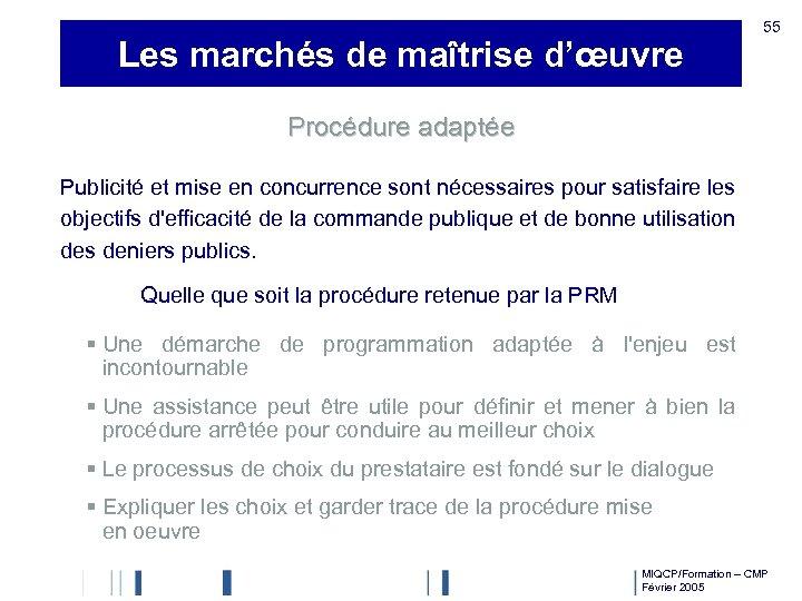 Les marchés de maîtrise d'œuvre 55 Procédure adaptée Publicité et mise en concurrence sont