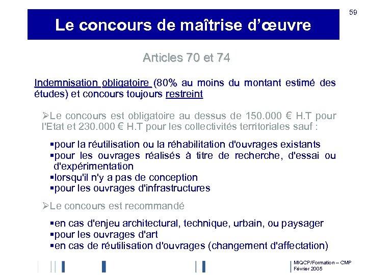 Le concours de maîtrise d'œuvre 59 Articles 70 et 74 Indemnisation obligatoire (80% au