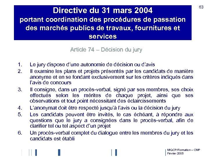 63 Directive du 31 mars 2004 portant coordination des procédures de passation des marchés