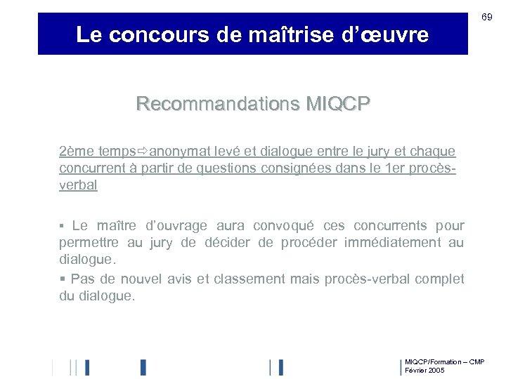 Le concours de maîtrise d'œuvre 69 Recommandations MIQCP 2ème temps anonymat levé et dialogue