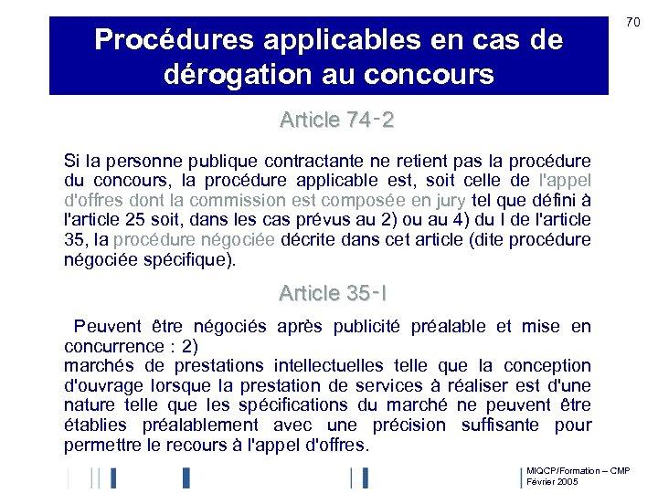 Procédures applicables en cas de dérogation au concours 70 Article 74‑ 2 Si la