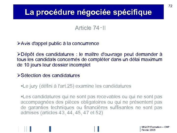 La procédure négociée spécifique 72 Article 74‑II ØAvis d'appel public à la concurrence ØDépôt