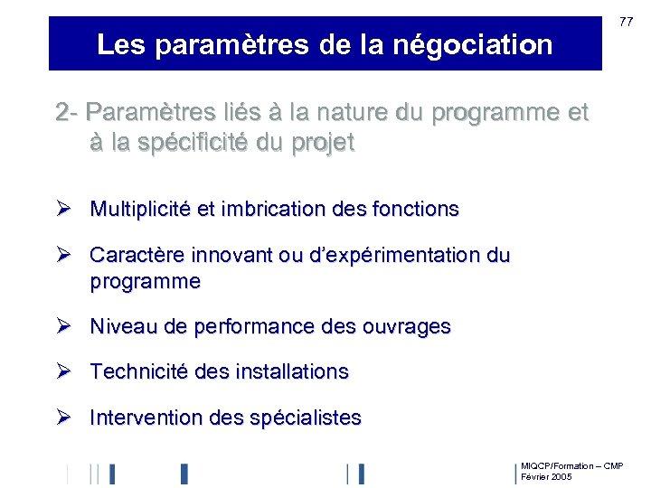 Les paramètres de la négociation 77 2 - Paramètres liés à la nature du