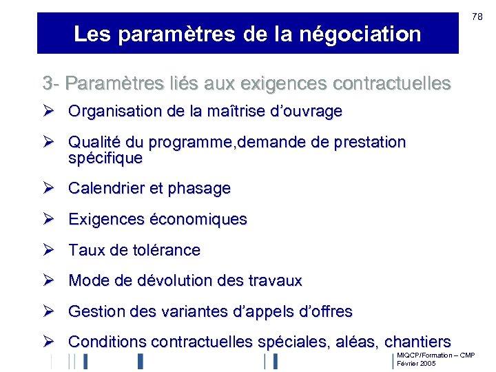 Les paramètres de la négociation 78 3 - Paramètres liés aux exigences contractuelles Ø