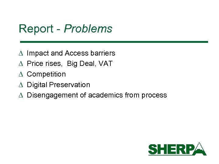Report - Problems D D D Impact and Access barriers Price rises, Big Deal,