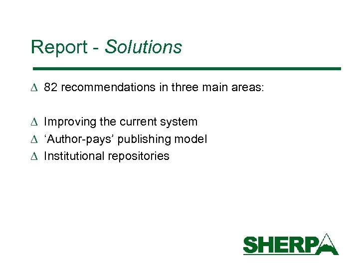 Report - Solutions D 82 recommendations in three main areas: D Improving the current