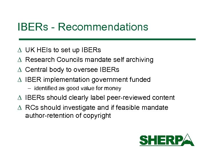 IBERs - Recommendations D D UK HEIs to set up IBERs Research Councils mandate