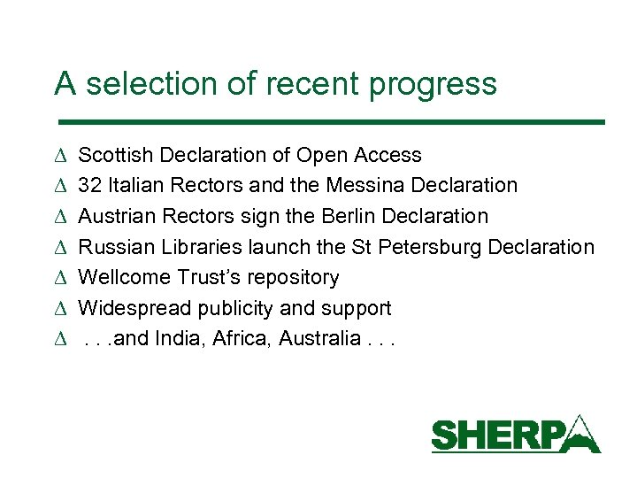 A selection of recent progress D D D D Scottish Declaration of Open Access