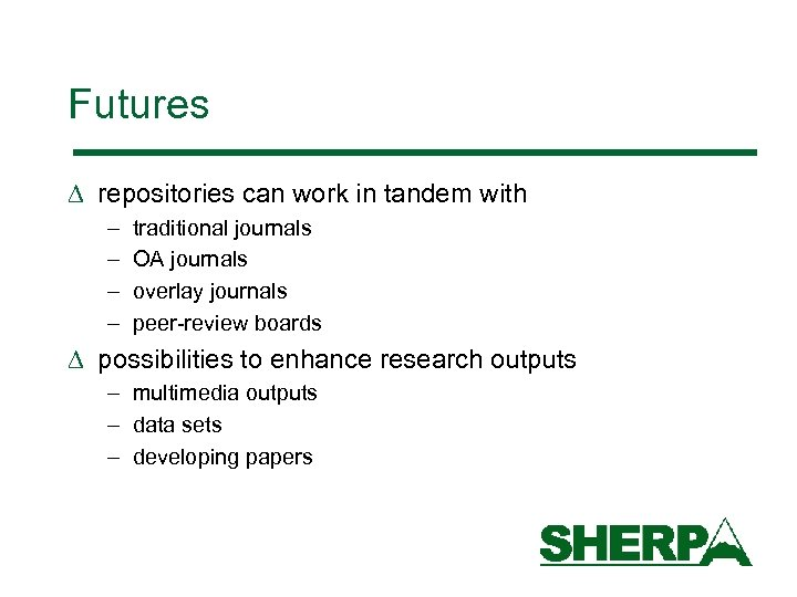Futures D repositories can work in tandem with – – traditional journals OA journals