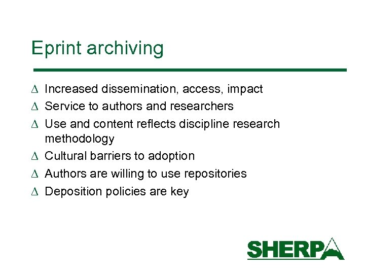 Eprint archiving D Increased dissemination, access, impact D Service to authors and researchers D