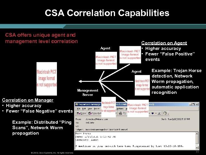 CSA Correlation Capabilities CSA offers unique agent and management level correlation Correlation on Agent