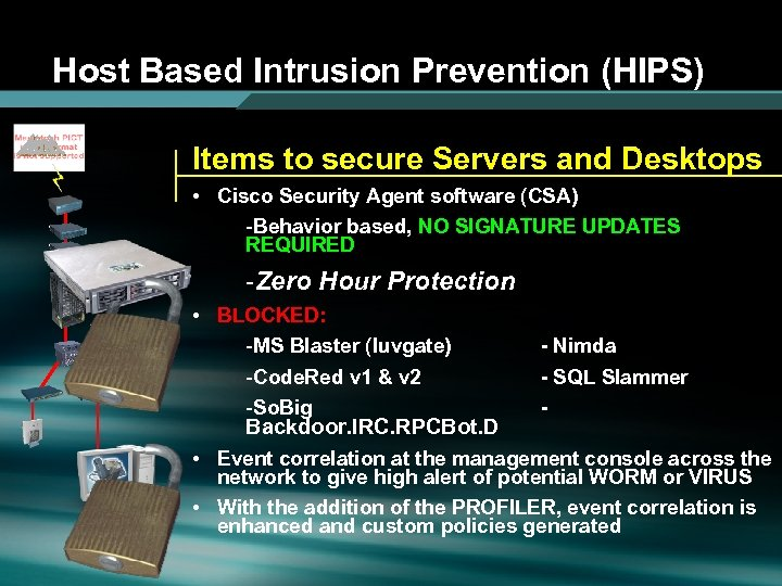 Host Based Intrusion Prevention (HIPS) Items to secure Servers and Desktops • Cisco Security