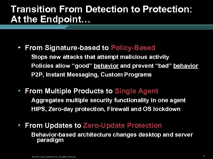Transition From Detection to Protection: At the Endpoint… • From Signature-based to Policy-Based Stops