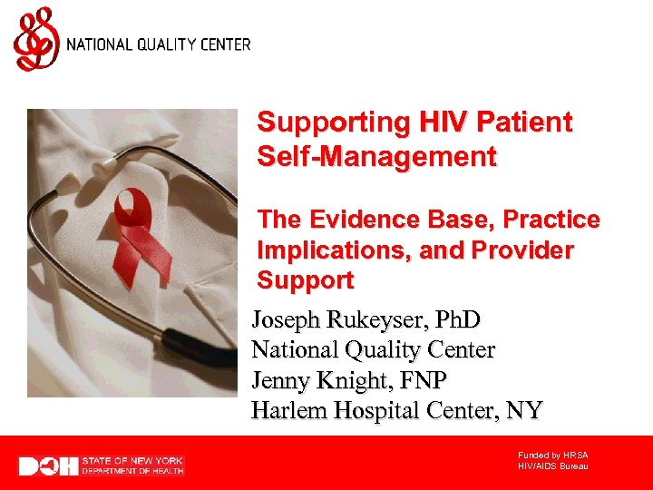 Supporting HIV Patient Self-Management The Evidence Base, Practice Implications, and Provider Support Joseph Rukeyser,