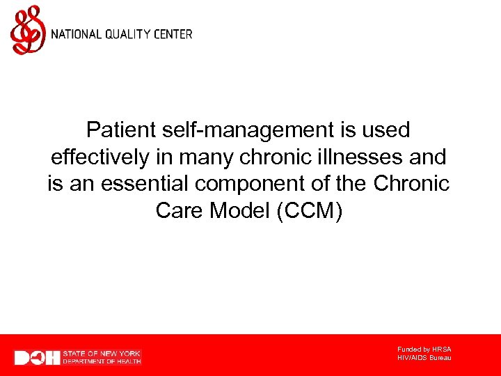 Patient self-management is used effectively in many chronic illnesses and is an essential component