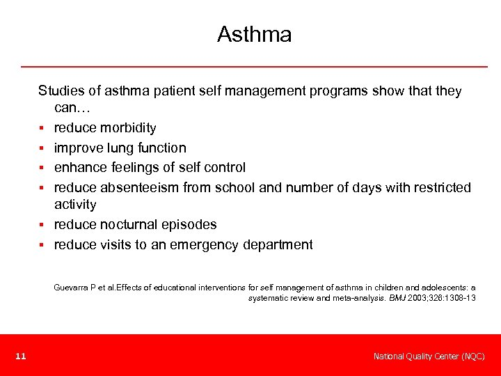 Asthma Studies of asthma patient self management programs show that they can… § reduce