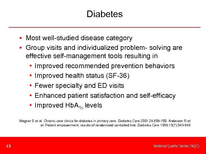 Diabetes § Most well-studied disease category § Group visits and individualized problem- solving are