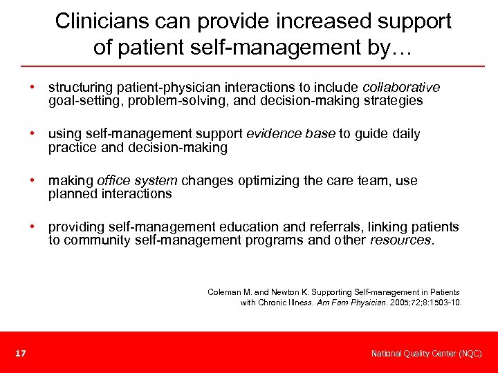Clinicians can provide increased support of patient self-management by… • structuring patient-physician interactions to