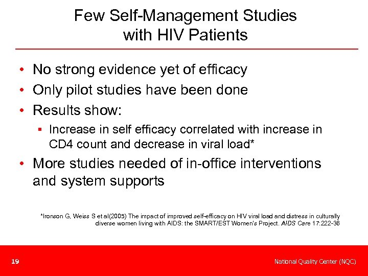 Few Self-Management Studies with HIV Patients • No strong evidence yet of efficacy •
