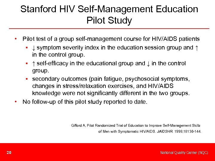 Stanford HIV Self-Management Education Pilot Study • Pilot test of a group self-management course