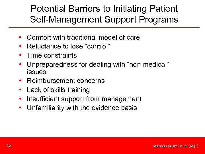 Potential Barriers to Initiating Patient Self-Management Support Programs • • 22 Comfort with traditional