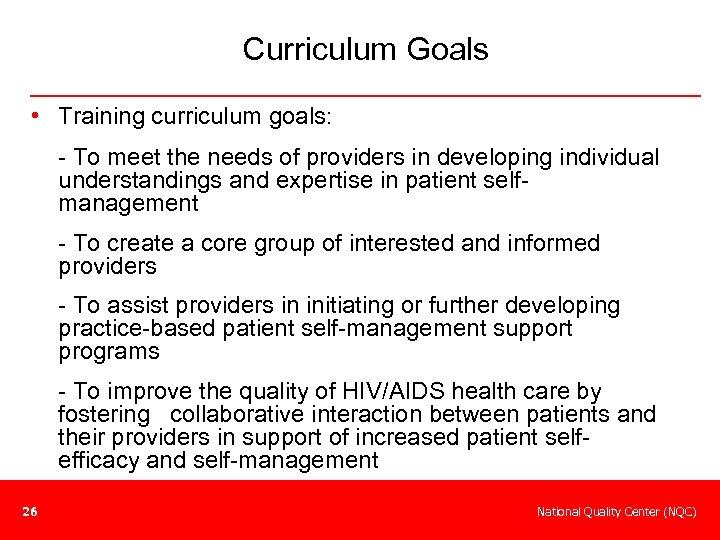 Curriculum Goals • Training curriculum goals: - To meet the needs of providers in