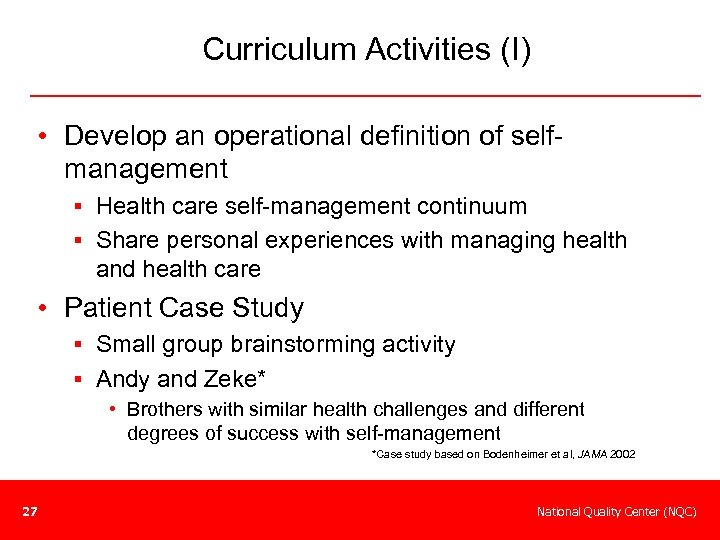 Curriculum Activities (I) • Develop an operational definition of selfmanagement § Health care self-management