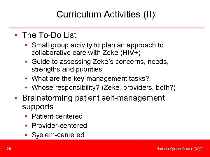 Curriculum Activities (II): • The To-Do List § Small group activity to plan an