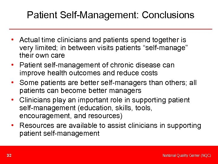 Patient Self-Management: Conclusions • Actual time clinicians and patients spend together is very limited;
