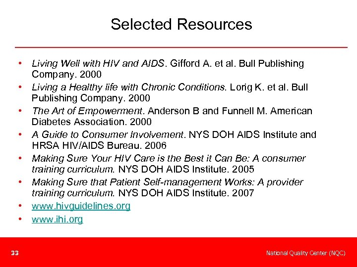 Selected Resources • Living Well with HIV and AIDS. Gifford A. et al. Bull
