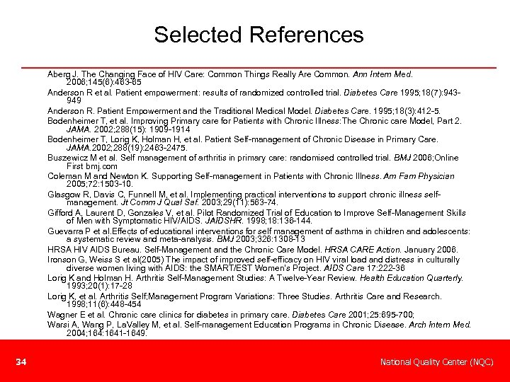Selected References Aberg J. The Changing Face of HIV Care: Common Things Really Are