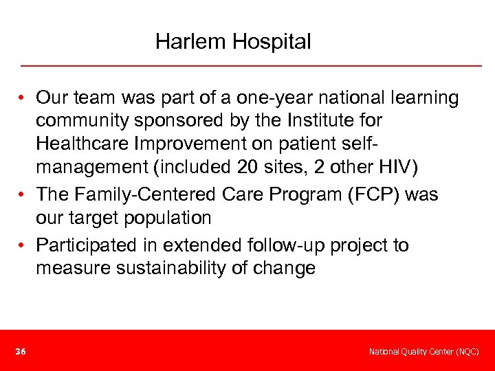 Harlem Hospital • Our team was part of a one-year national learning community sponsored
