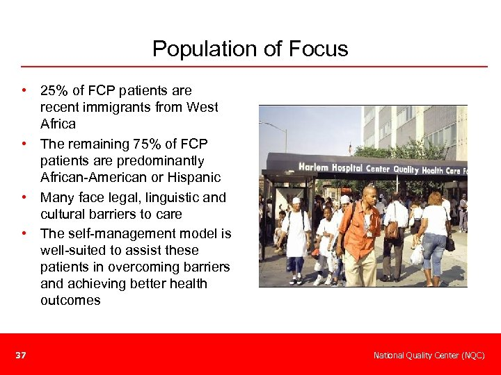 Population of Focus • 25% of FCP patients are recent immigrants from West Africa