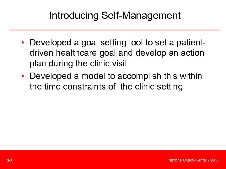 Introducing Self-Management • Developed a goal setting tool to set a patientdriven healthcare goal