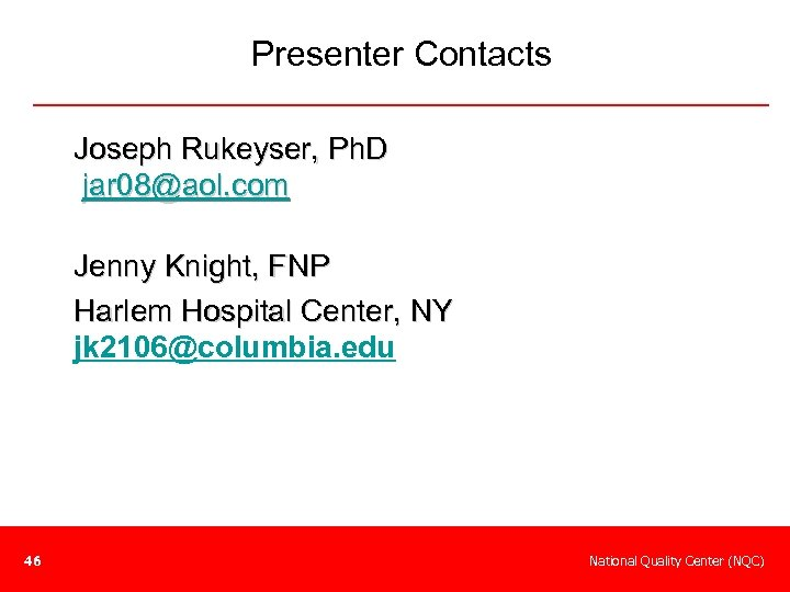 Presenter Contacts Joseph Rukeyser, Ph. D jar 08@aol. com Jenny Knight, FNP Harlem Hospital