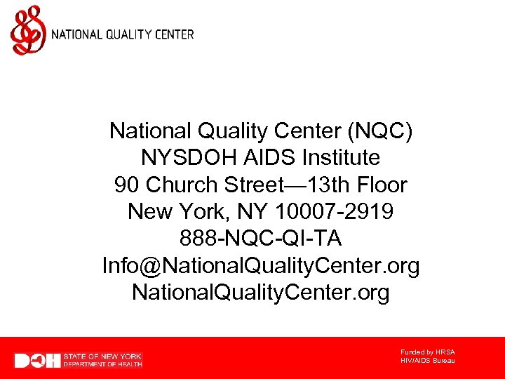 National Quality Center (NQC) NYSDOH AIDS Institute 90 Church Street— 13 th Floor New