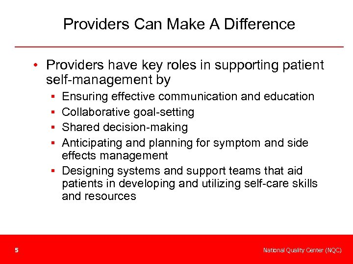 Providers Can Make A Difference • Providers have key roles in supporting patient self-management