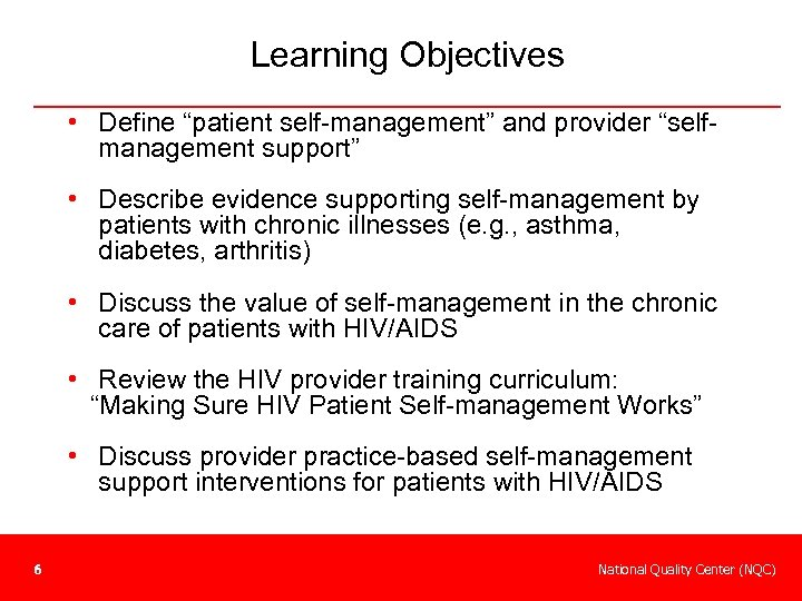 "Learning Objectives • Define ""patient self-management"" and provider ""selfmanagement support"" • Describe evidence supporting"