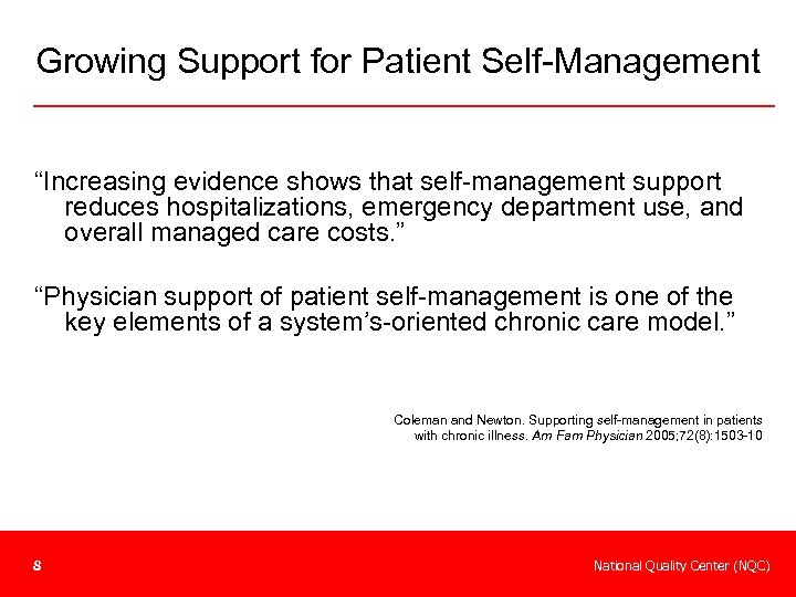"Growing Support for Patient Self-Management ""Increasing evidence shows that self-management support reduces hospitalizations, emergency"