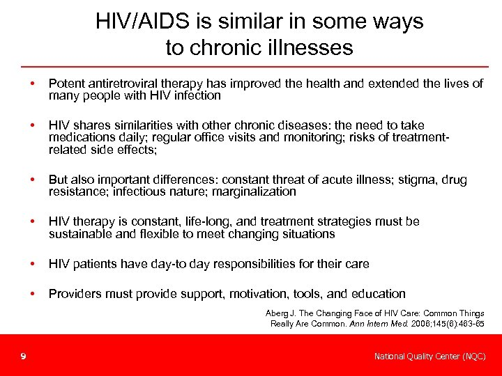HIV/AIDS is similar in some ways to chronic illnesses • Potent antiretroviral therapy has