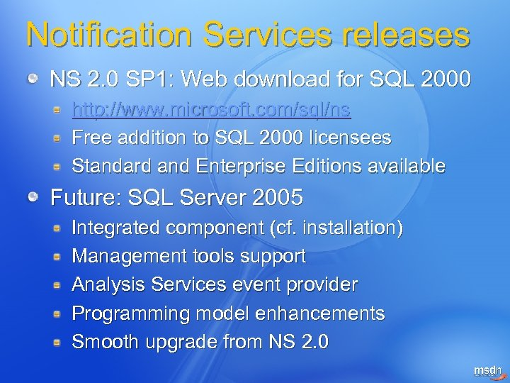Notification Services releases NS 2. 0 SP 1: Web download for SQL 2000 http: